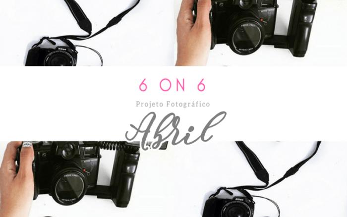 projeto fotográfico 6 on 6 Abril
