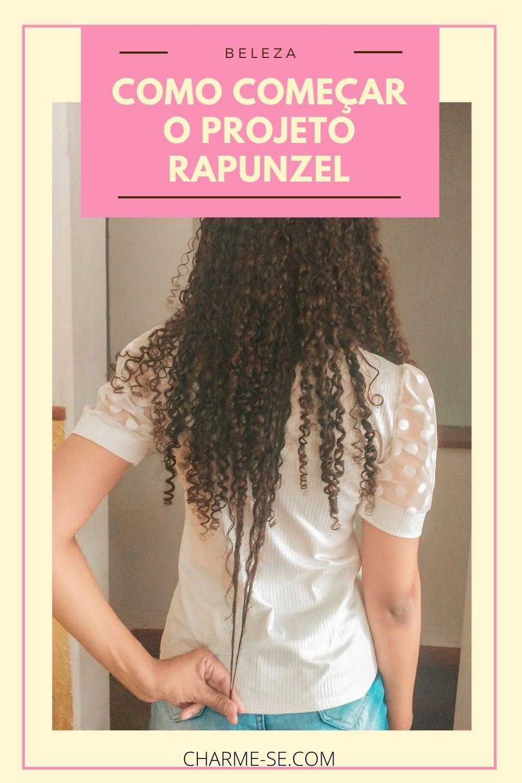 Como começar o projeto Rapunzel e ter cabelos mais longos
