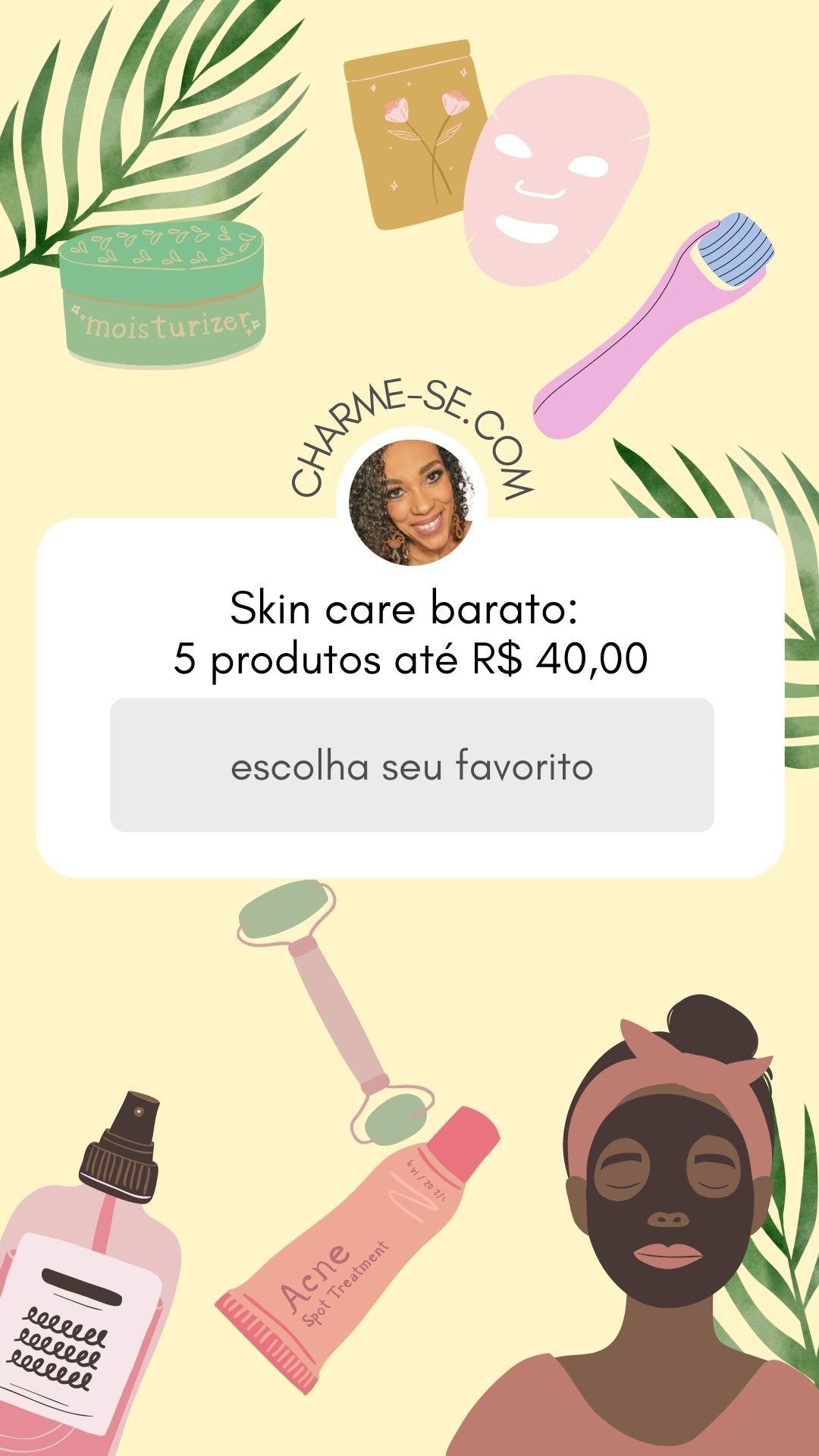 Skin care barato: 5 produtos até R$ 40,00